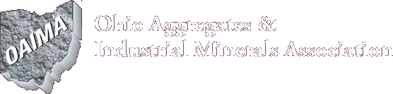 Ohio Aggregates &amp; Industrial Minerals Association. Click OAIMA logo for home page.